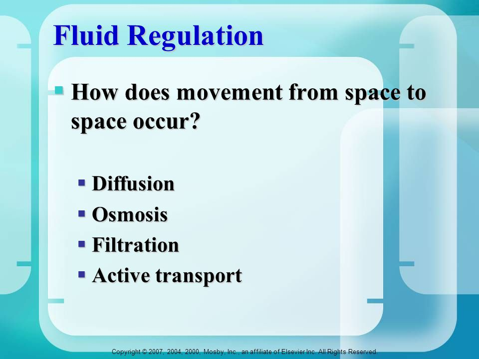 Fluid Regulation How does movement from space to space occur
