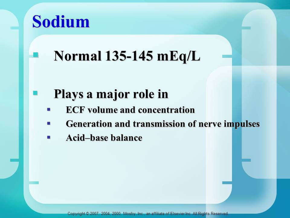 Sodium Normal 135-145 mEq/L Plays a major role in