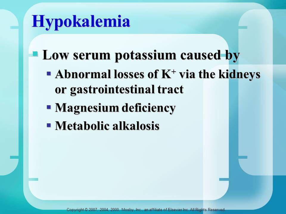 Hypokalemia Low serum potassium caused by