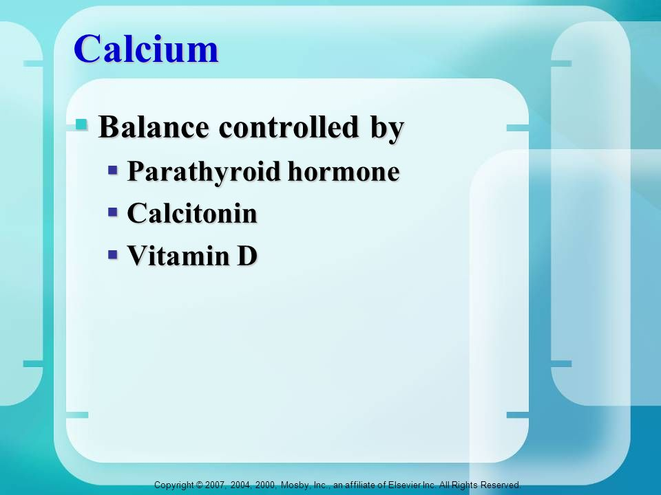 Calcium Balance controlled by Parathyroid hormone Calcitonin Vitamin D