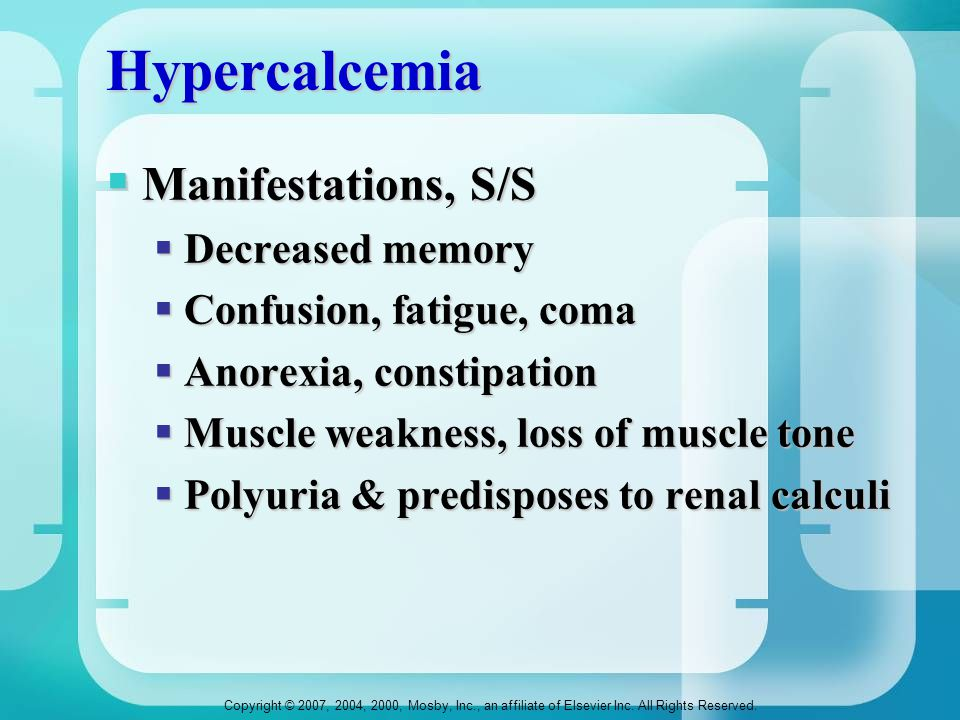 Hypercalcemia Manifestations, S/S Decreased memory
