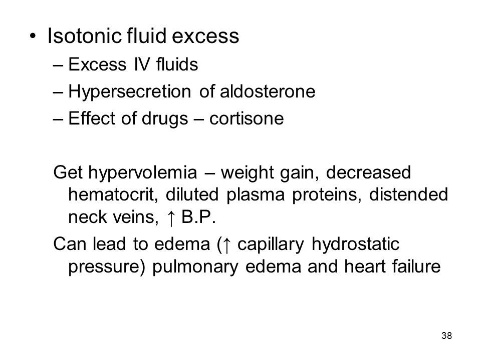 Isotonic fluid excess Excess IV fluids Hypersecretion of aldosterone