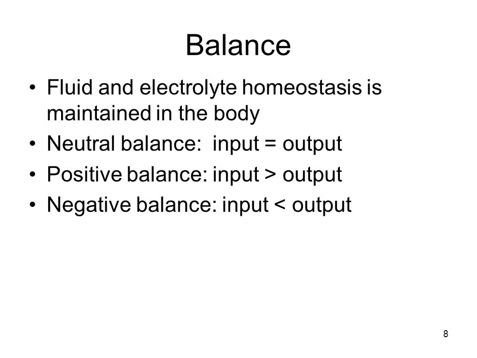 Balance Fluid and electrolyte homeostasis is maintained in the body