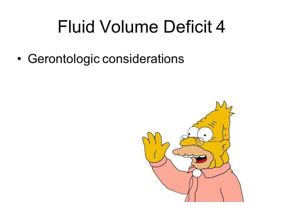 Fluid Volume Deficit 4 Gerontologic considerations