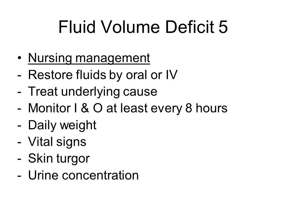 Fluid Volume Deficit 5 Nursing management Restore fluids by oral or IV