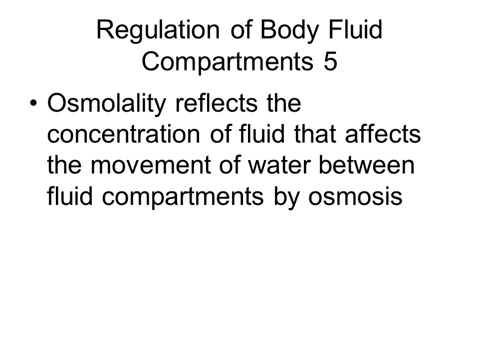 Regulation of Body Fluid Compartments 5