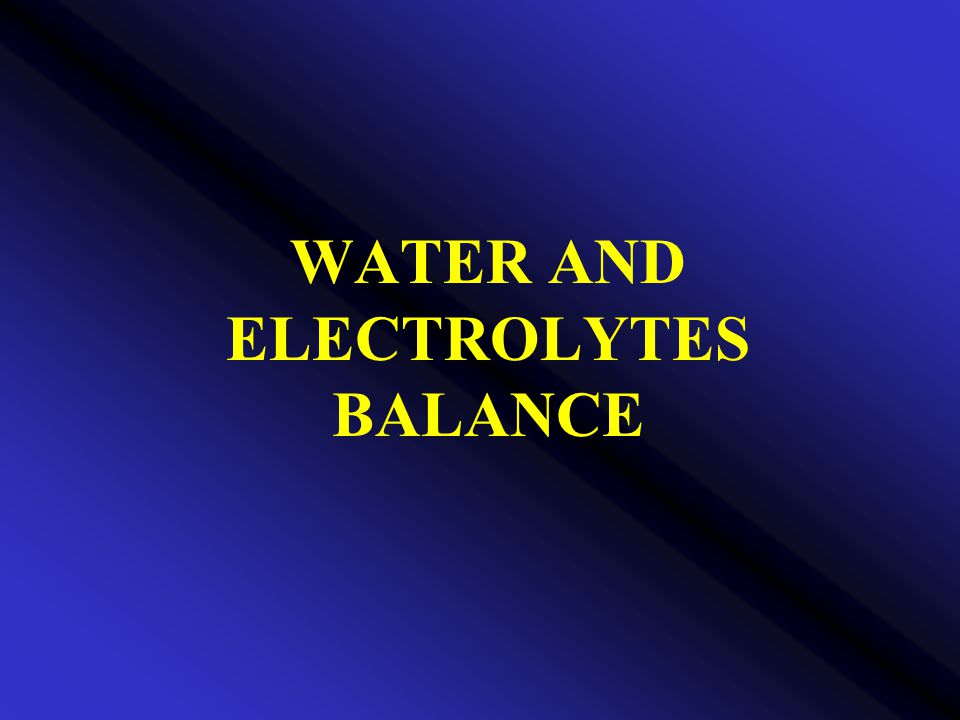 WATER AND ELECTROLYTES BALANCE