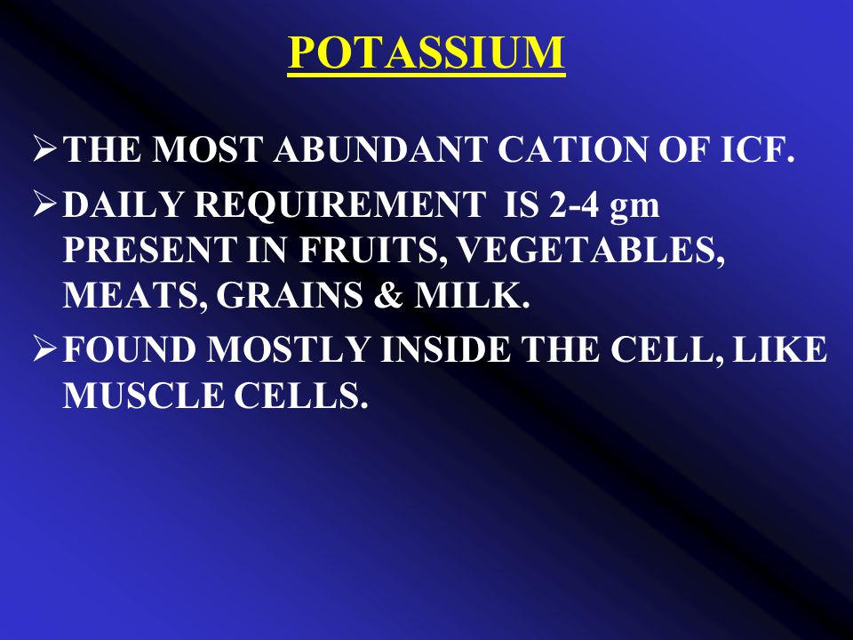 POTASSIUM THE MOST ABUNDANT CATION OF ICF.
