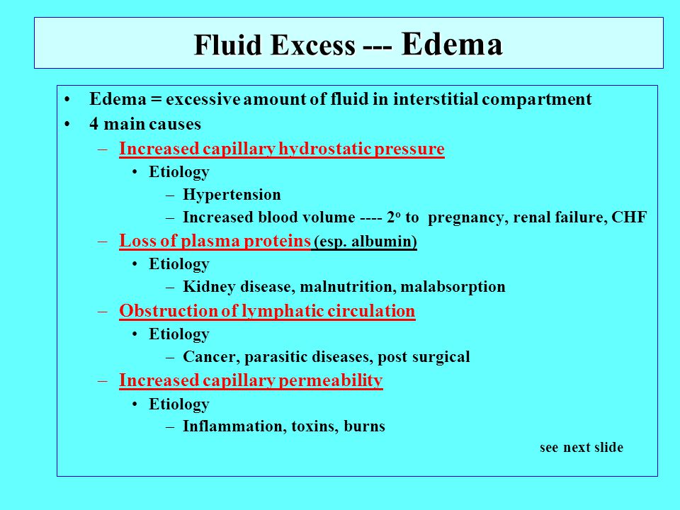 Fluid Excess --- Edema Edema = excessive amount of fluid in interstitial compartment. 4 main causes.