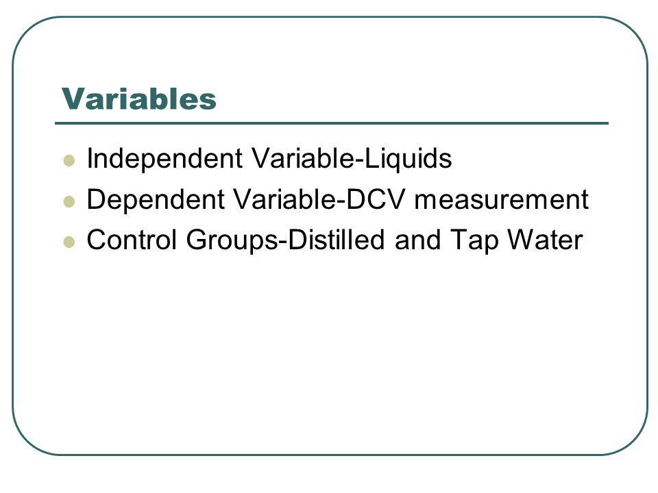 Variables Independent Variable-Liquids