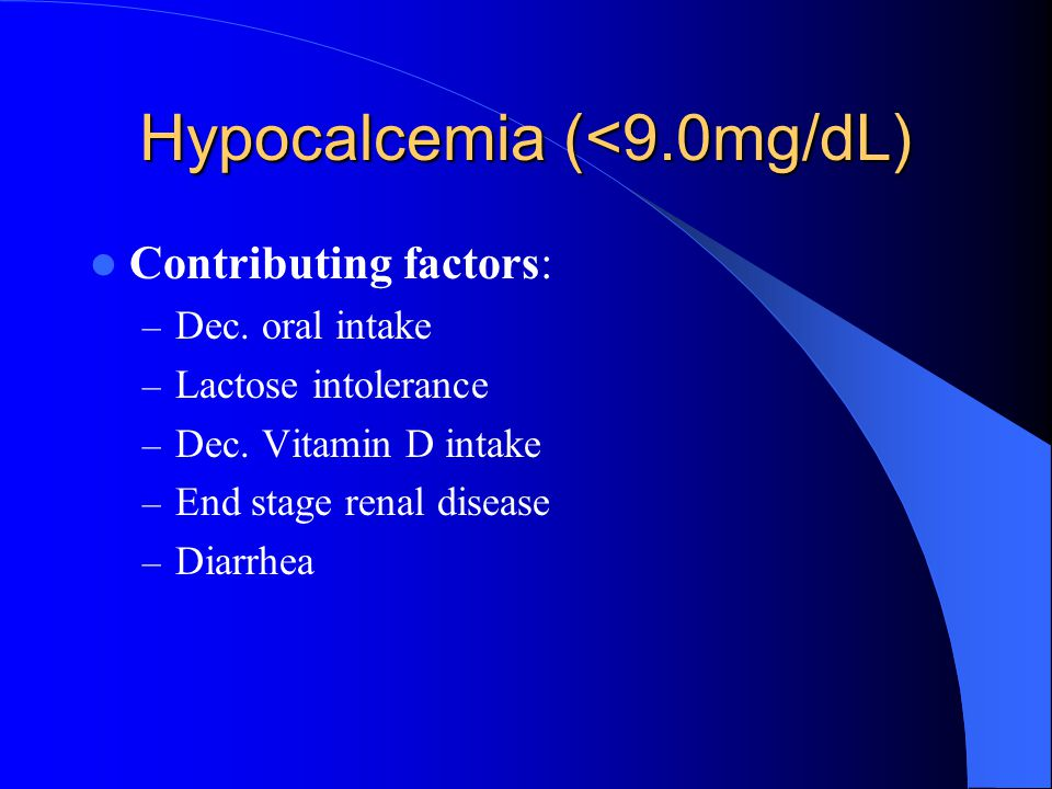 Hypocalcemia (<9.0mg/dL)