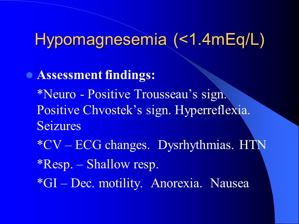 Hypomagnesemia (<1.4mEq/L)