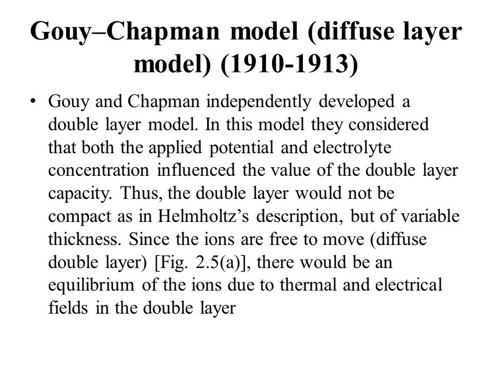 Gouy–Chapman model (diffuse layer model) (1910-1913)