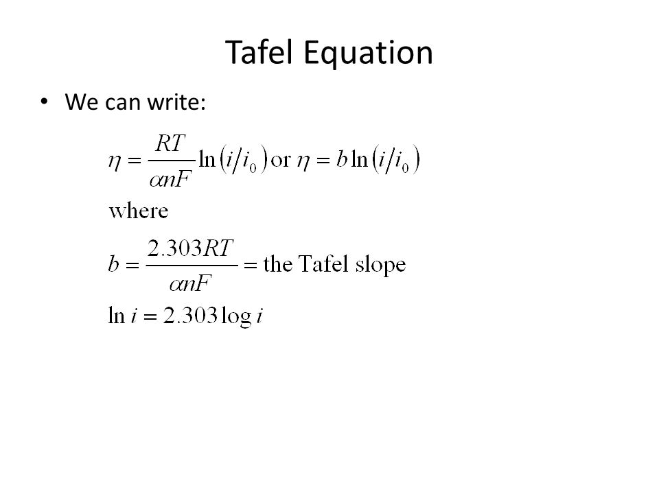 Tafel Equation We can write: