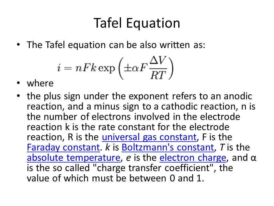 Tafel Equation The Tafel equation can be also written as: where