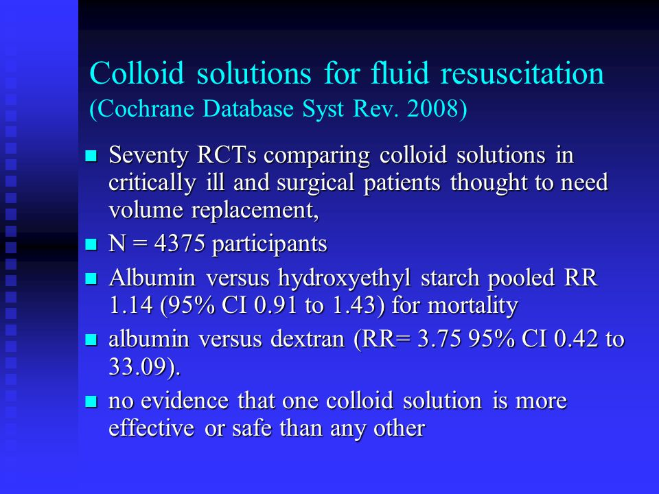 Colloid solutions for fluid resuscitation (Cochrane Database Syst Rev