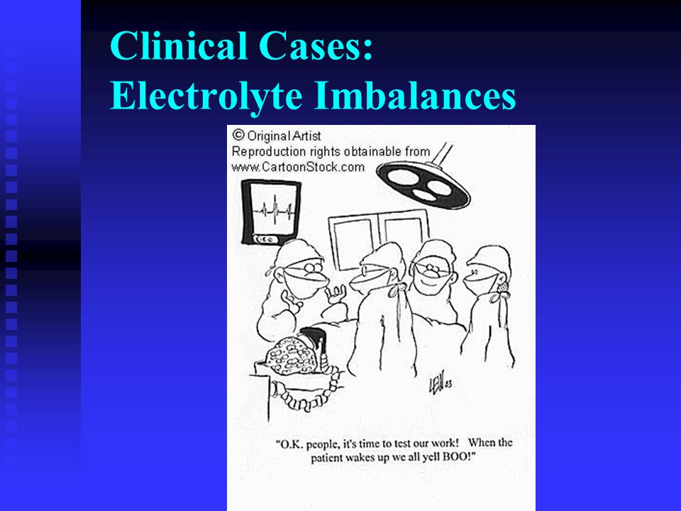 Clinical Cases: Electrolyte Imbalances
