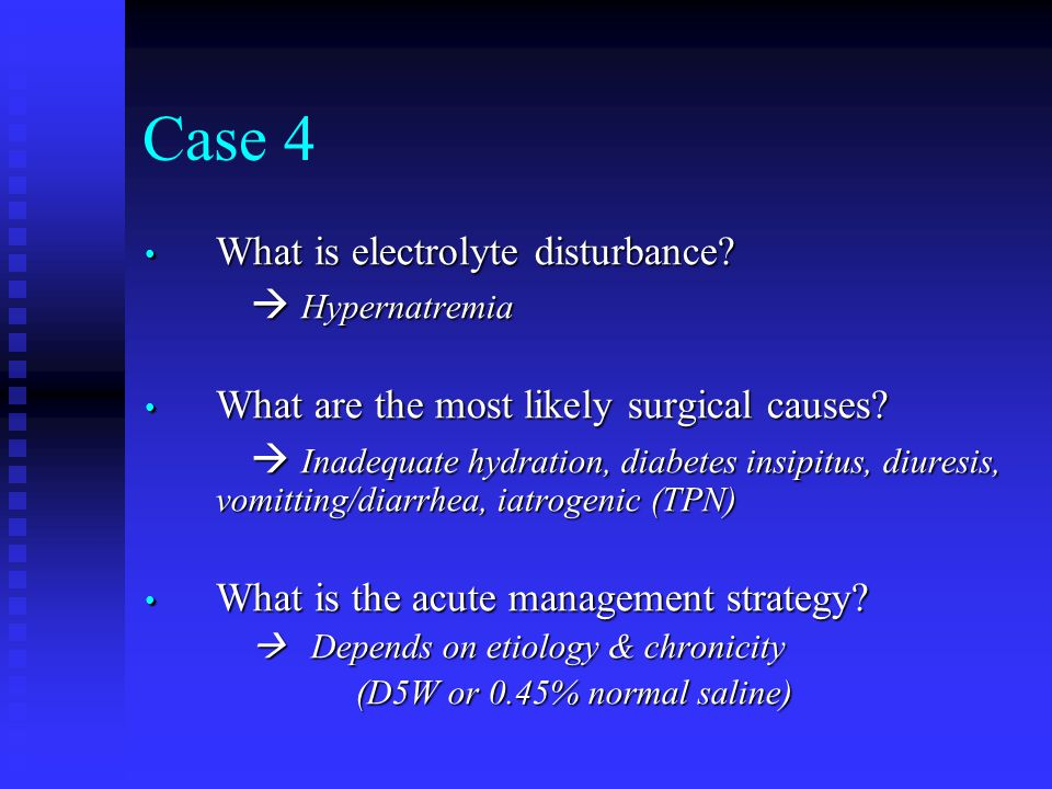 Case 4 What is electrolyte disturbance  Hypernatremia