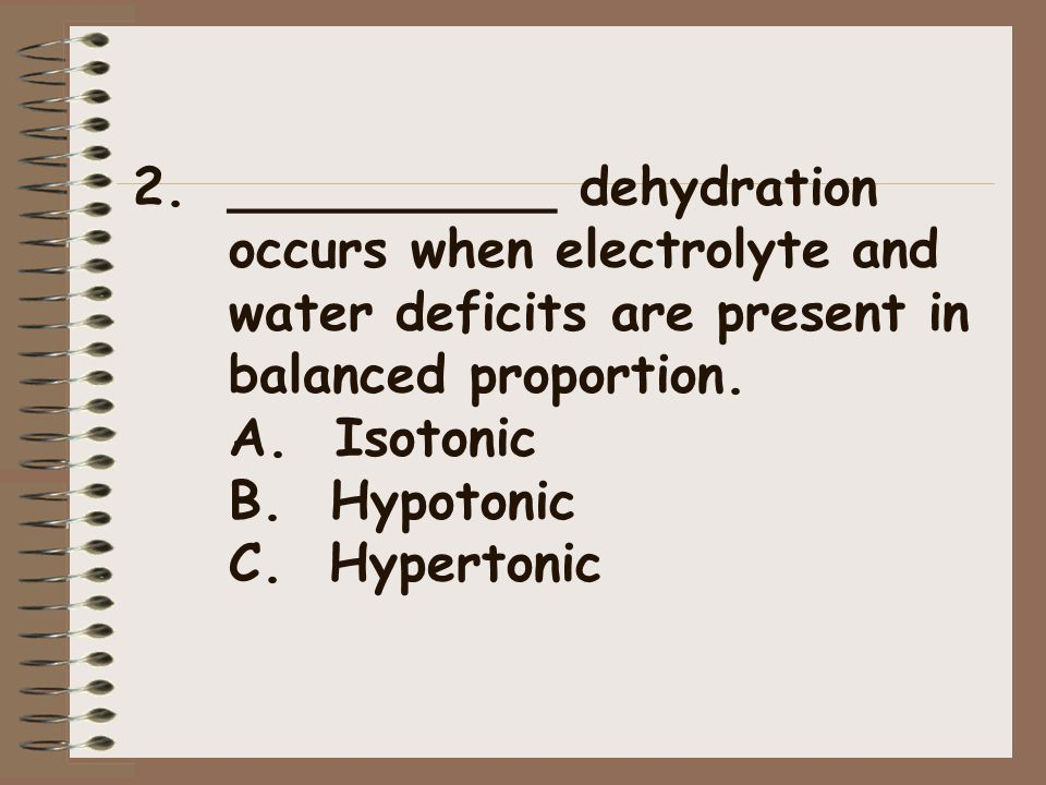 __________ dehydration occurs when electrolyte and water deficits are present in balanced proportion.
