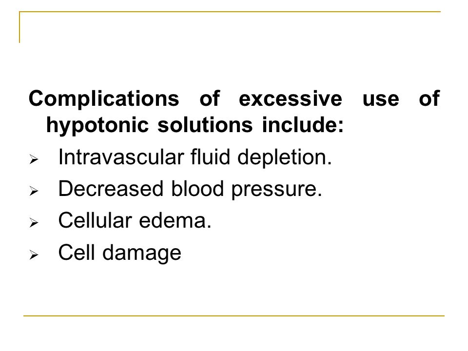 Complications of excessive use of hypotonic solutions include:
