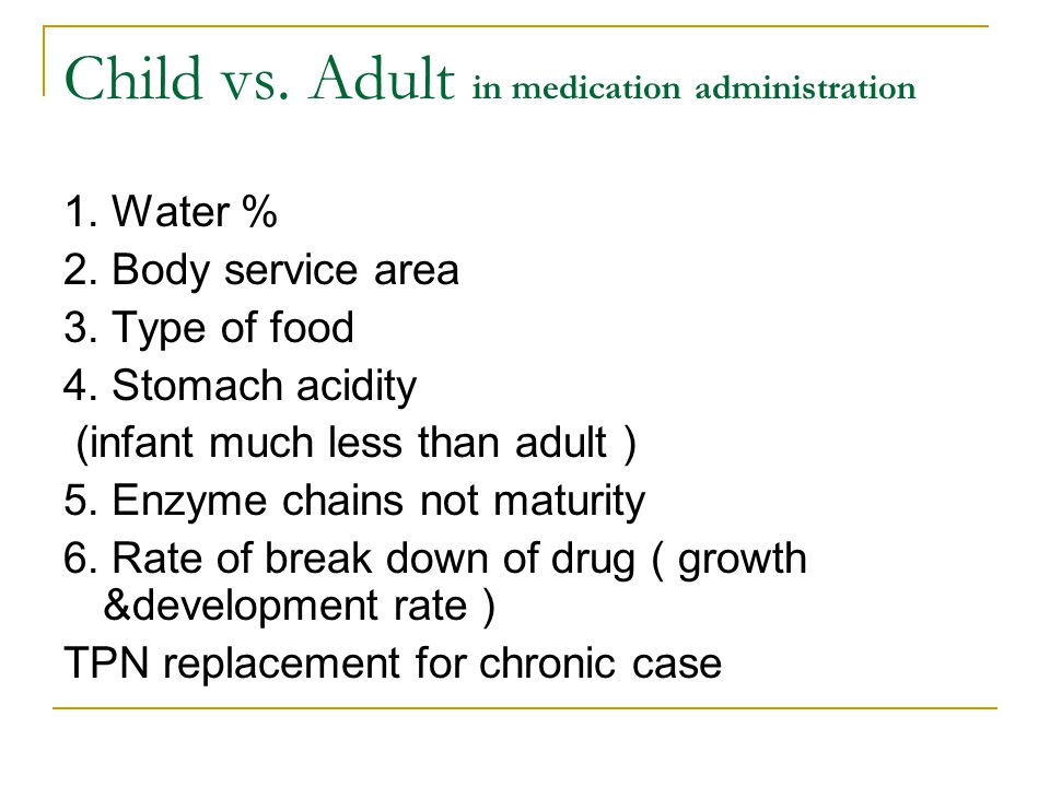 Child vs. Adult in medication administration