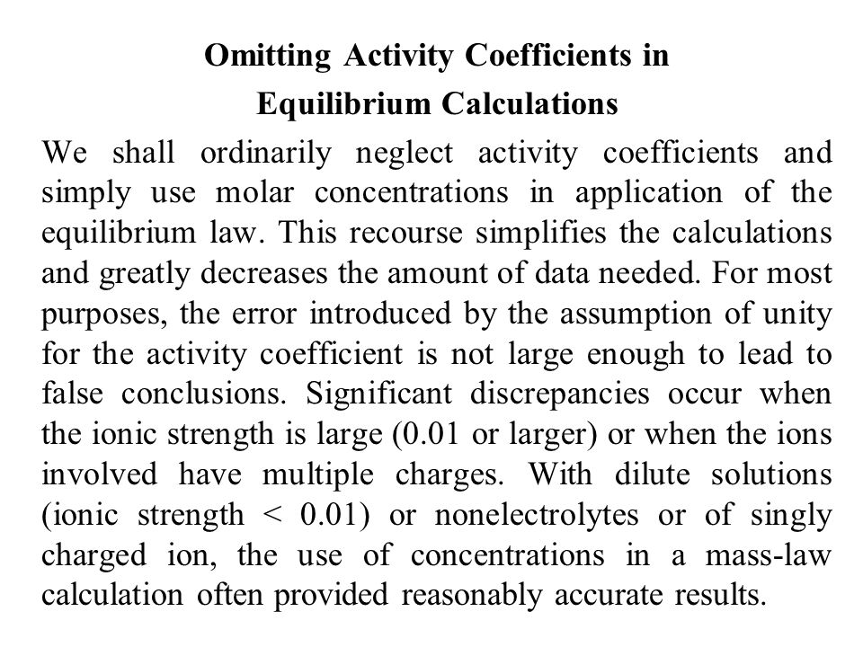 Omitting Activity Coefficients in Equilibrium Calculations