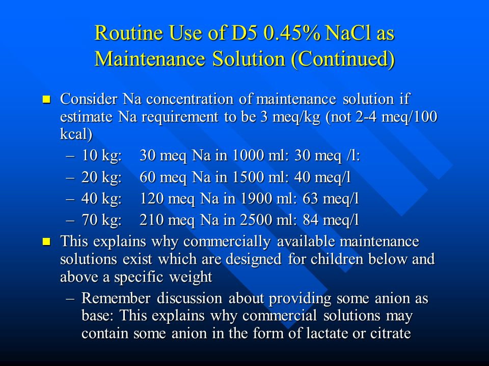Routine Use of D5 0.45% NaCl as Maintenance Solution (Continued)