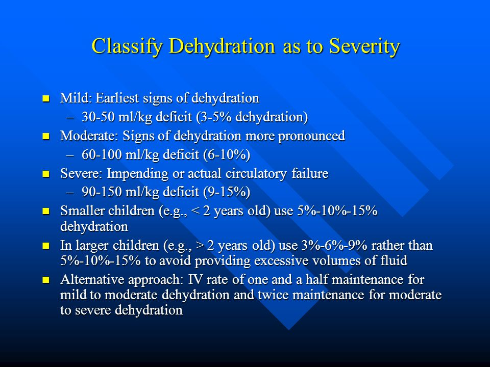 Classify Dehydration as to Severity
