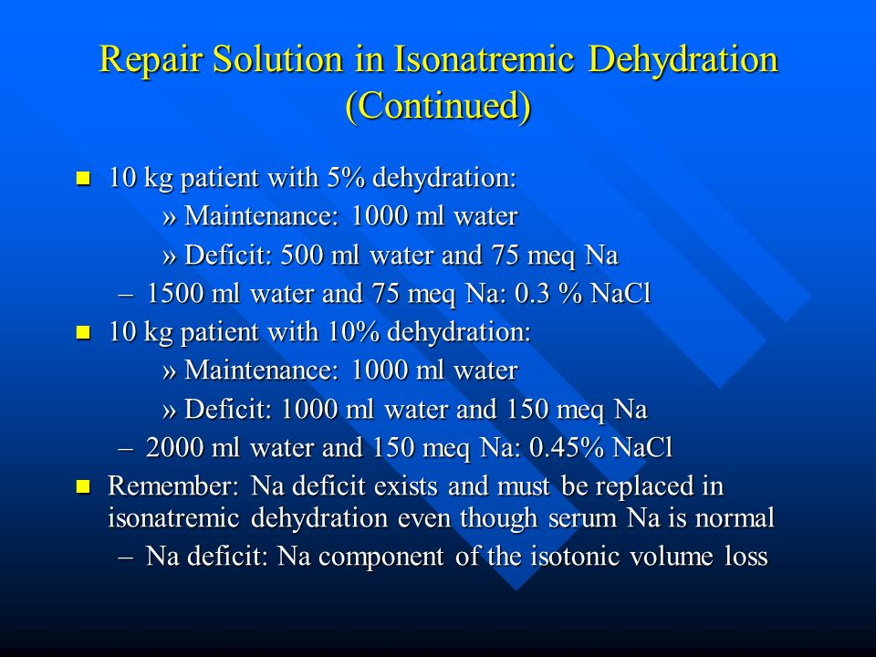 Repair Solution in Isonatremic Dehydration (Continued)