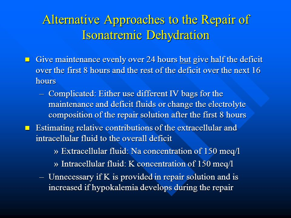 Alternative Approaches to the Repair of Isonatremic Dehydration