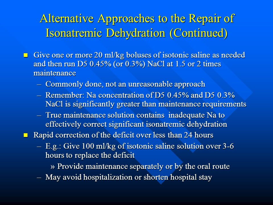 Alternative Approaches to the Repair of Isonatremic Dehydration (Continued)