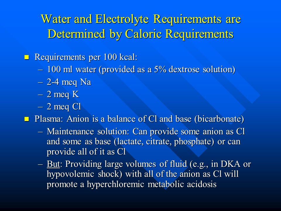 Water and Electrolyte Requirements are Determined by Caloric Requirements