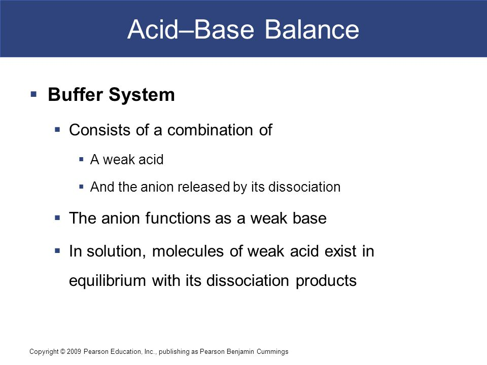 Acid–Base Balance Buffer System Consists of a combination of