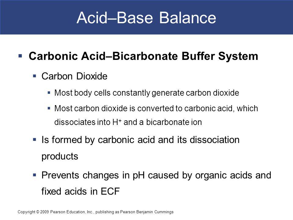 Acid–Base Balance Carbonic Acid–Bicarbonate Buffer System