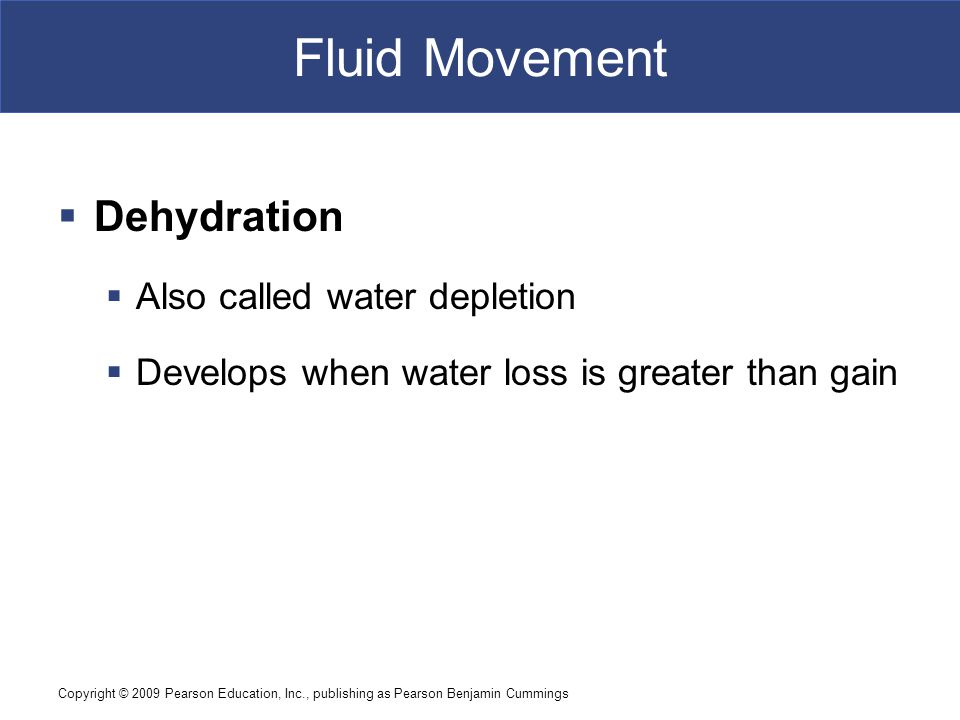 Fluid Movement Dehydration Also called water depletion