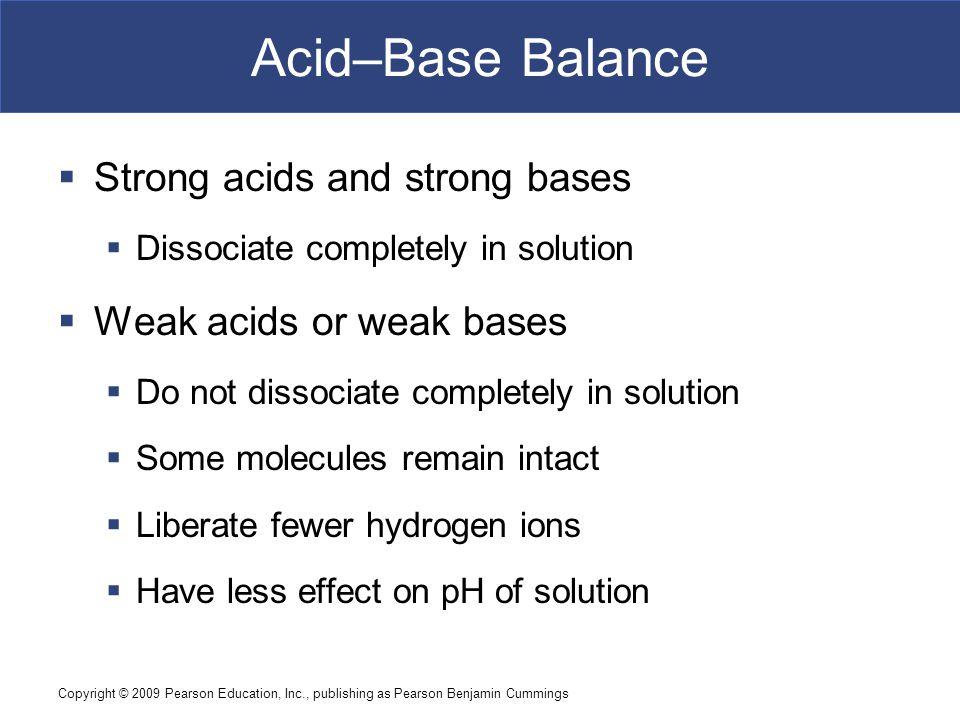 Acid–Base Balance Strong acids and strong bases