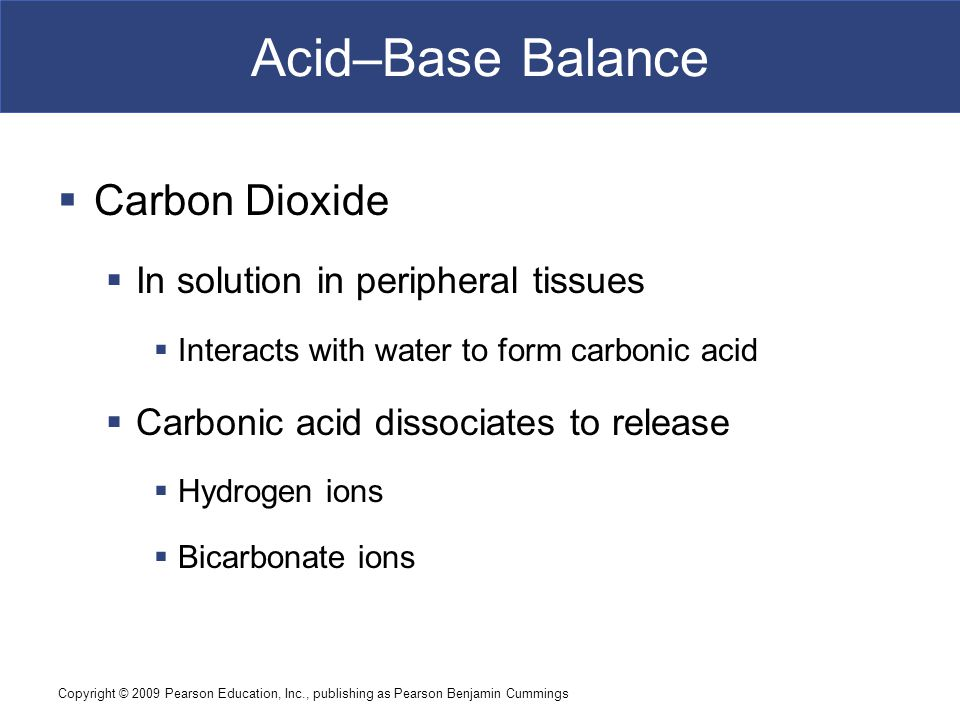 Acid–Base Balance Carbon Dioxide In solution in peripheral tissues