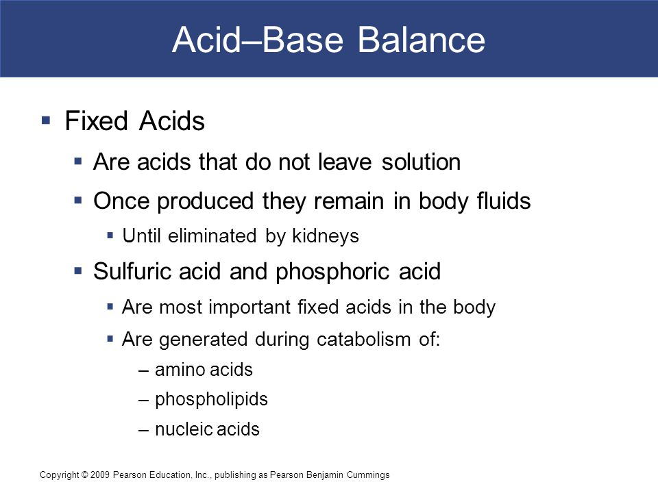 Acid–Base Balance Fixed Acids Are acids that do not leave solution
