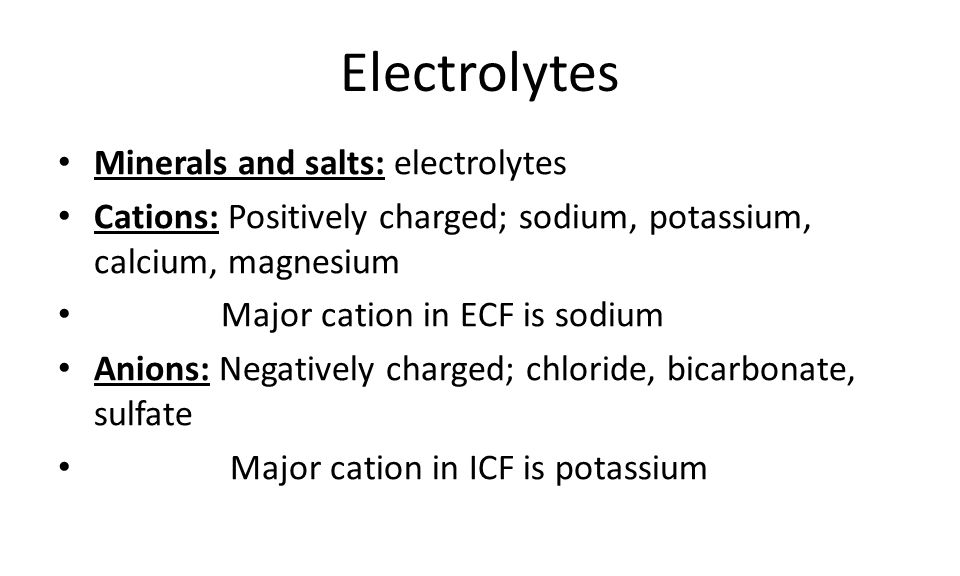 Electrolytes Minerals and salts: electrolytes