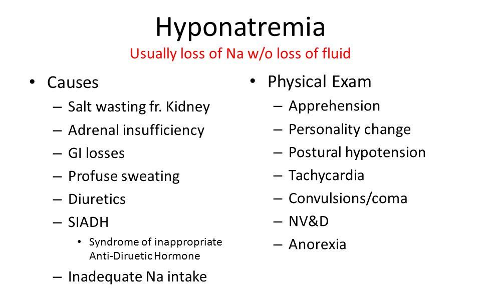 Hyponatremia Usually loss of Na w/o loss of fluid