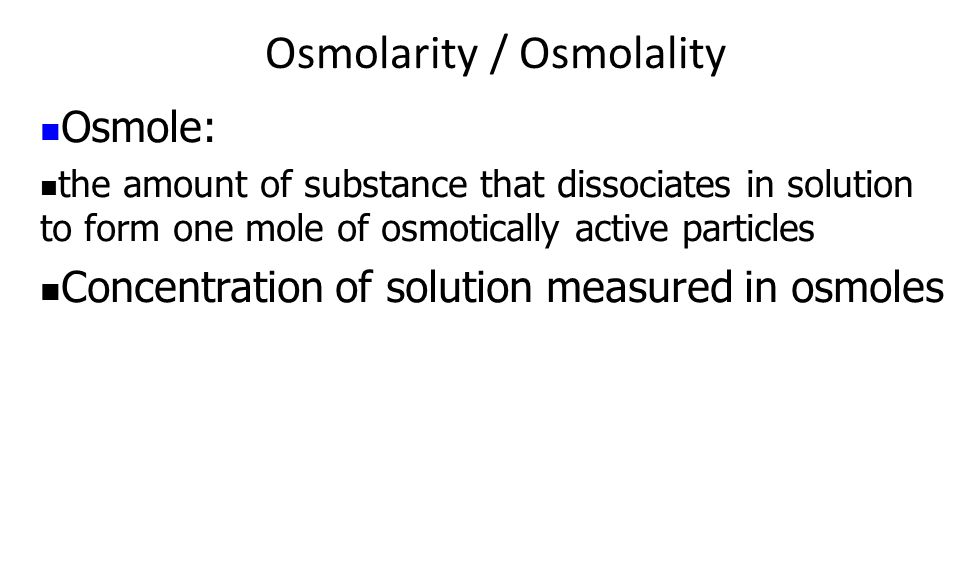 Osmolarity / Osmolality