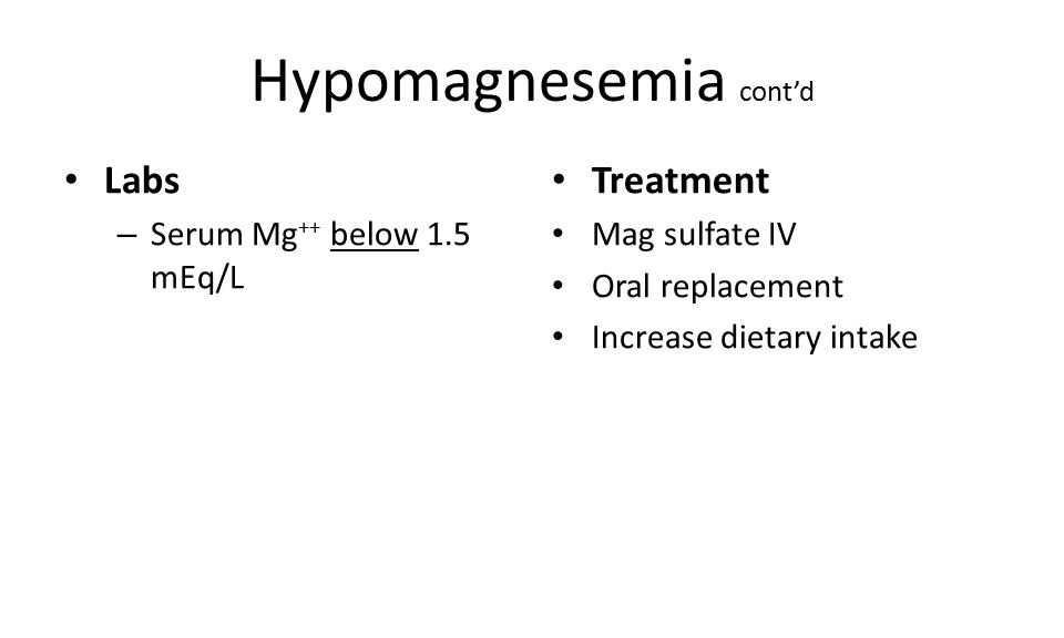 Hypomagnesemia cont'd
