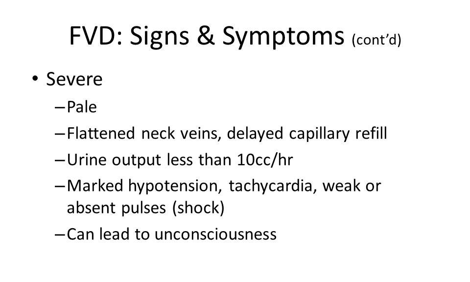 FVD: Signs & Symptoms (cont'd)