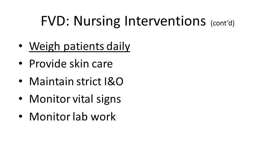 FVD: Nursing Interventions (cont'd)