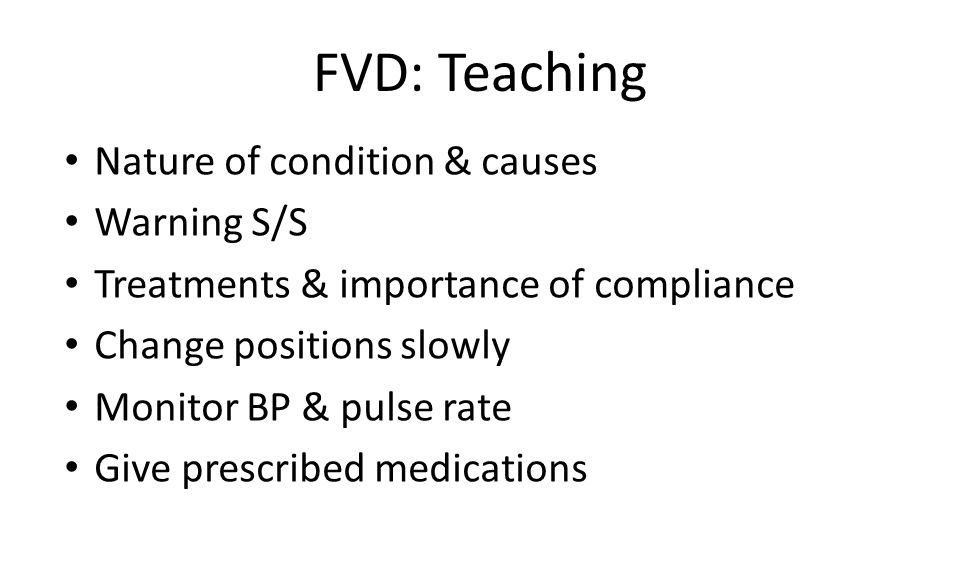 FVD: Teaching Nature of condition & causes Warning S/S