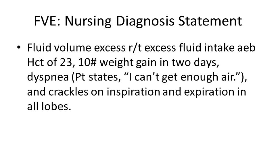 FVE: Nursing Diagnosis Statement