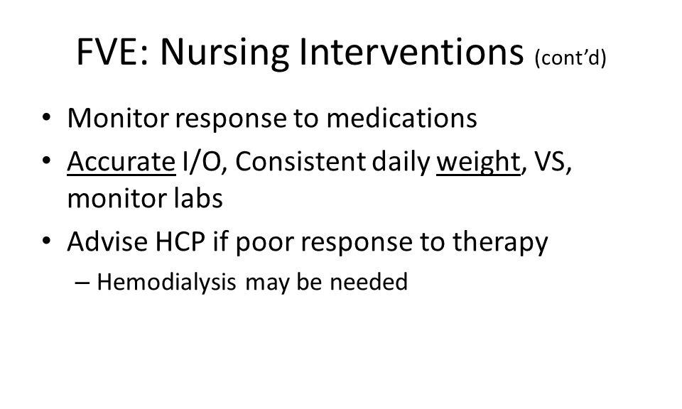 FVE: Nursing Interventions (cont'd)