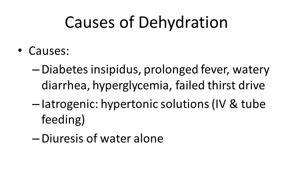 Causes of Dehydration Causes: