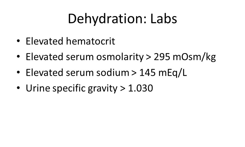 Dehydration: Labs Elevated hematocrit