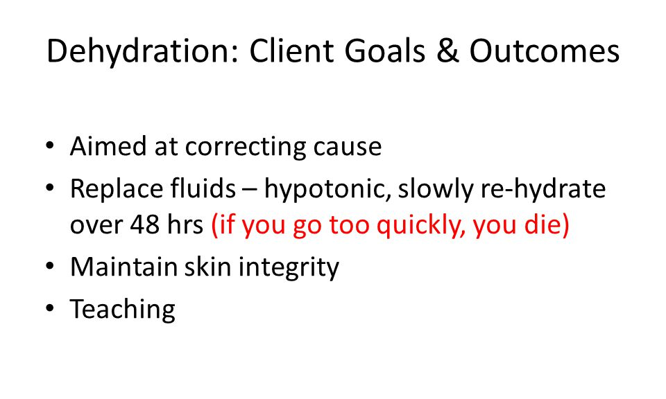 Dehydration: Client Goals & Outcomes